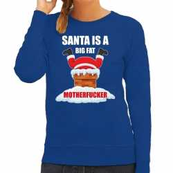 Fout kerstsweater / outfit santa is a big fat motherfucker blauw carnaval dames