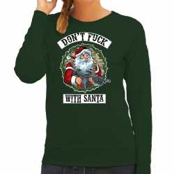 Foute kerstsweater / outfit dont fuck with santa groen carnaval dames