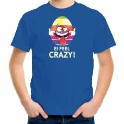 Vrolijk paasei ei feel crazy t shirt blauw carnaval kinderen paas kleding / outfit